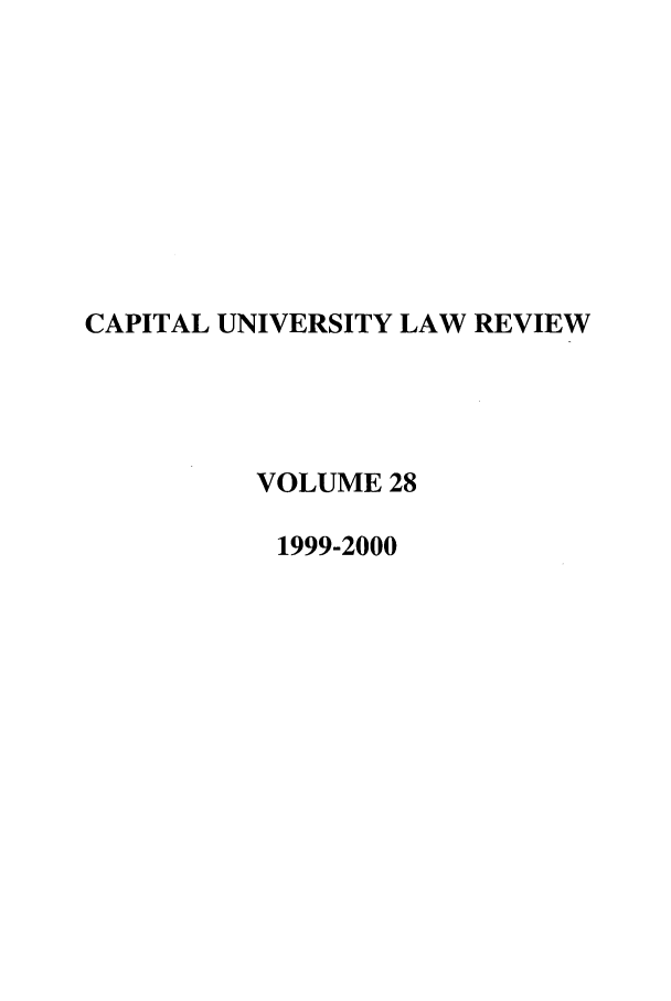 handle is hein.journals/capulr28 and id is 1 raw text is: CAPITAL UNIVERSITY LAW REVIEW