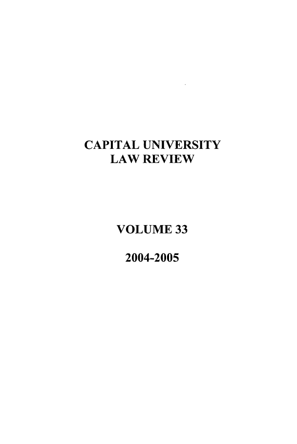 handle is hein.journals/capulr33 and id is 1 raw text is: CAPITAL UNIVERSITY