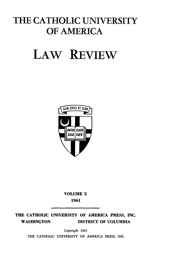 handle is hein.journals/cathu10 and id is 1 raw text is: THE CATHOLIC UNIVERSITY