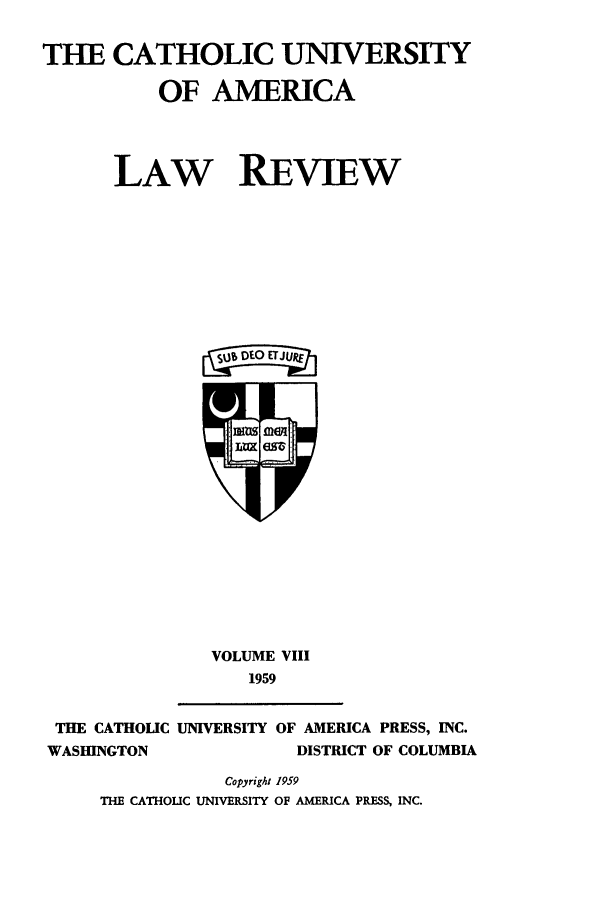 handle is hein.journals/cathu8 and id is 1 raw text is: THE CATHOLIC UNIVERSITY