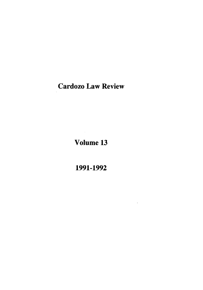 handle is hein.journals/cdozo13 and id is 1 raw text is: Cardozo Law Review