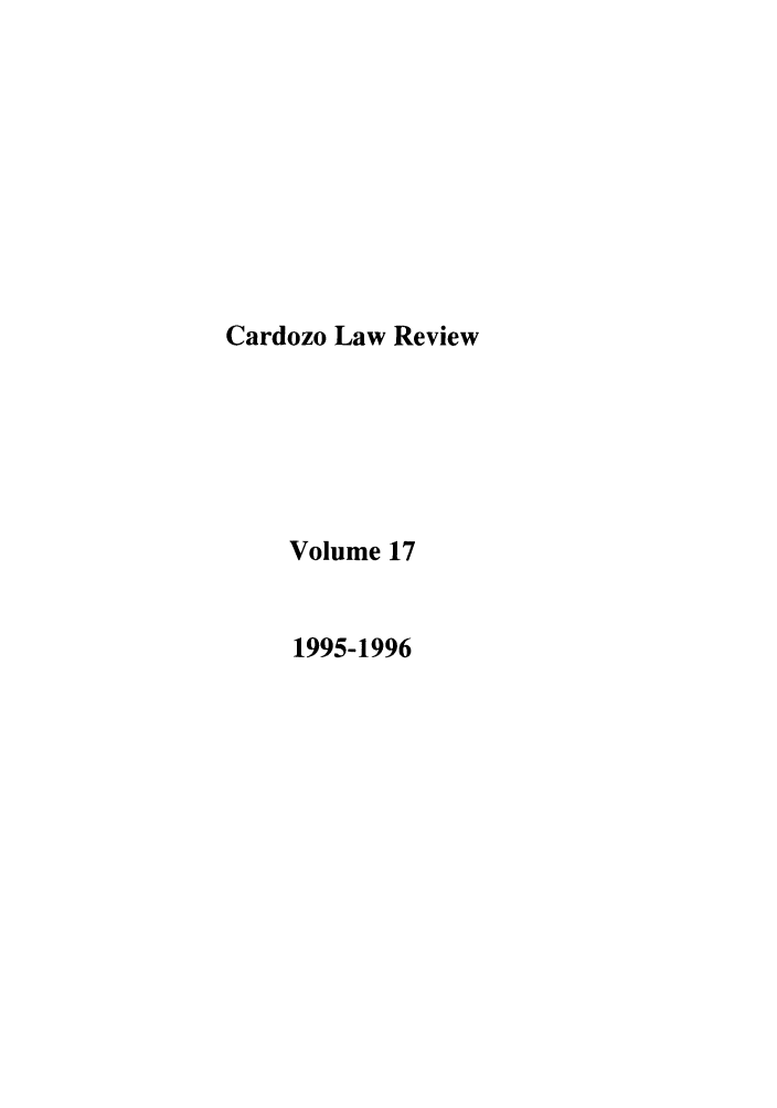 handle is hein.journals/cdozo17 and id is 1 raw text is: Cardozo Law Review