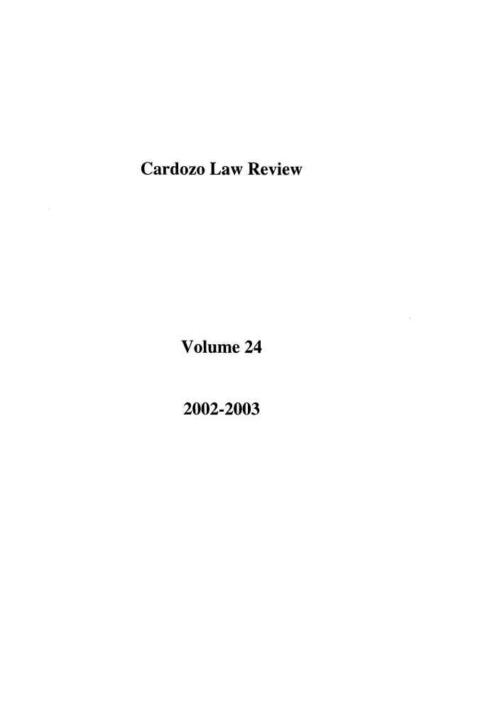 handle is hein.journals/cdozo24 and id is 1 raw text is: Cardozo Law Review
