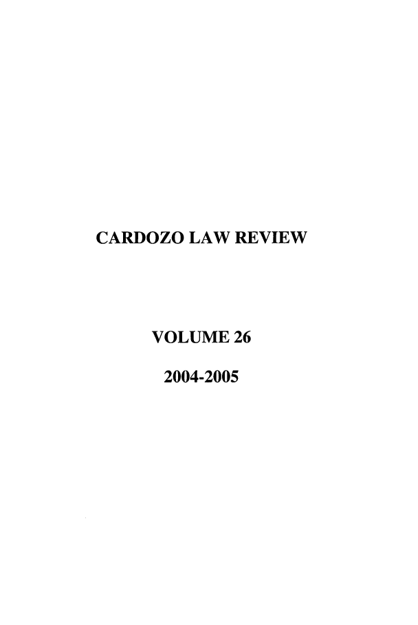 handle is hein.journals/cdozo26 and id is 1 raw text is: CARDOZO LAW REVIEW
