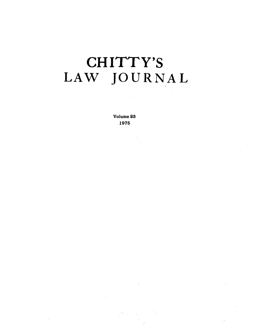 handle is hein.journals/chittylj23 and id is 1 raw text is: CHITTY'S