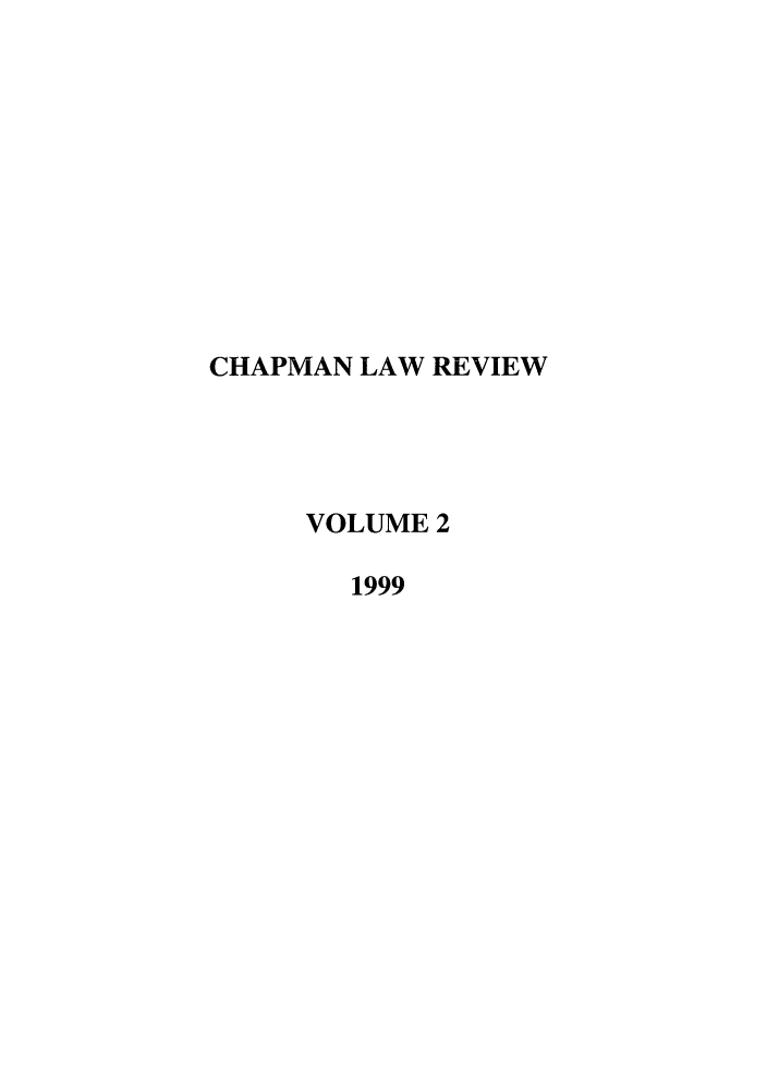 handle is hein.journals/chlr2 and id is 1 raw text is: CHAPMAN LAW REVIEW