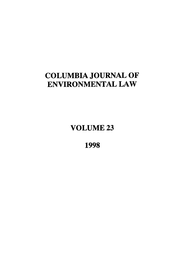 handle is hein.journals/cjel23 and id is 1 raw text is: COLUMBIA JOURNAL OF