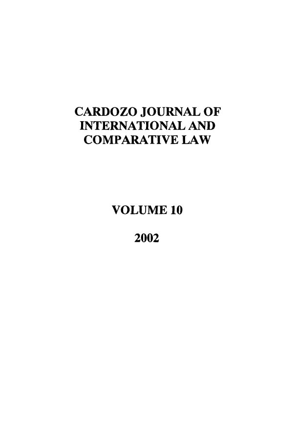 handle is hein.journals/cjic10 and id is 1 raw text is: CARDOZO JOURNAL OF