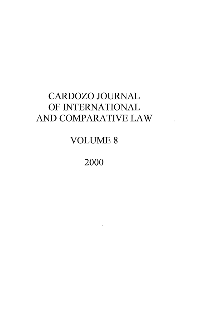 handle is hein.journals/cjic8 and id is 1 raw text is: CARDOZO JOURNAL