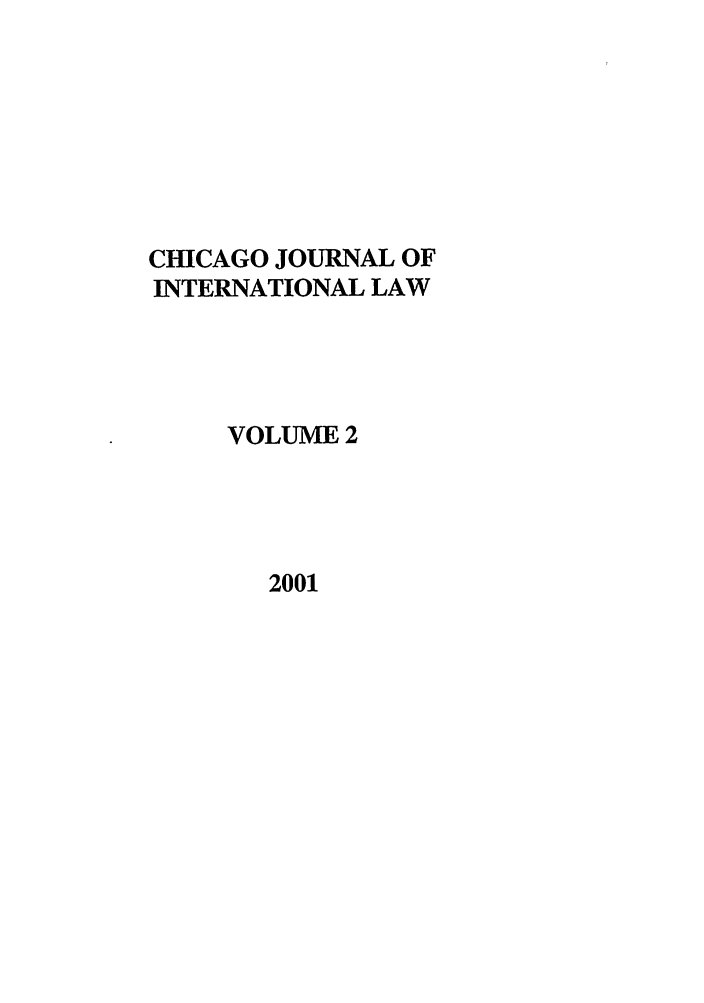 handle is hein.journals/cjil2 and id is 1 raw text is: CHICAGO JOURNAL OF