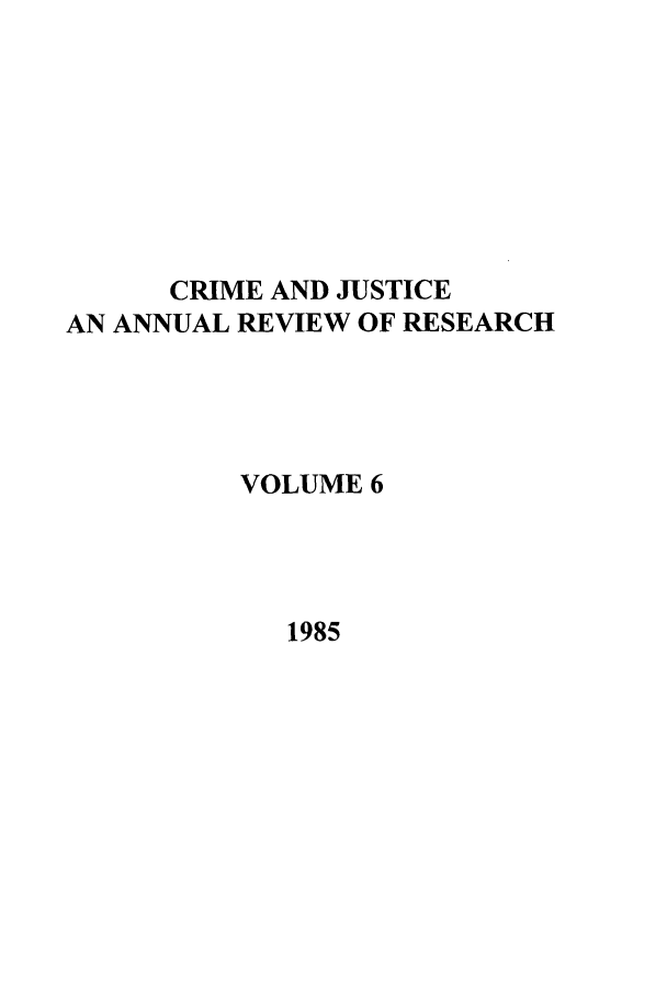 handle is hein.journals/cjrr6 and id is 1 raw text is: CRIME AND JUSTICE