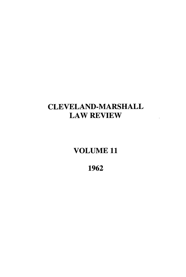handle is hein.journals/clevslr11 and id is 1 raw text is: CLEVELAND-MARSHALL