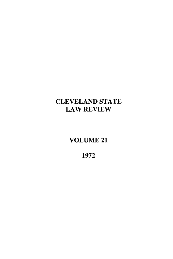 handle is hein.journals/clevslr21 and id is 1 raw text is: CLEVELAND STATE