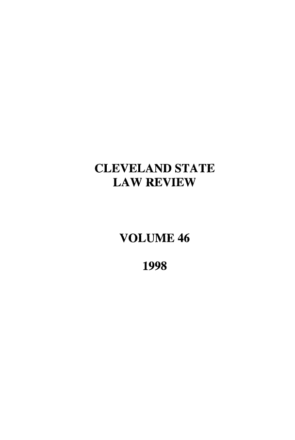handle is hein.journals/clevslr46 and id is 1 raw text is: CLEVELAND STATE