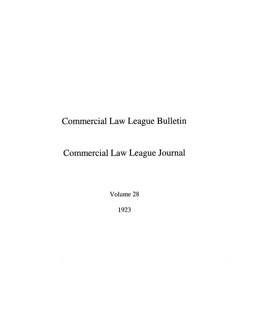 handle is hein.journals/clla28 and id is 1 raw text is: Commercial Law League Bulletin