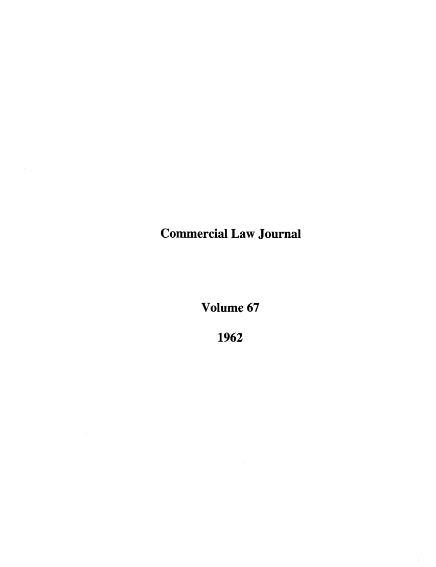 handle is hein.journals/clla67 and id is 1 raw text is: Commercial Law Journal