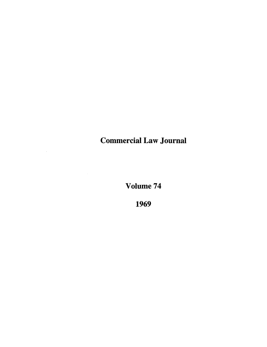handle is hein.journals/clla74 and id is 1 raw text is: Commercial Law Journal
