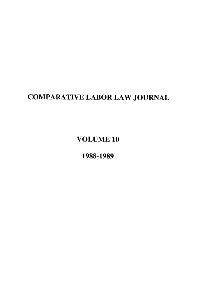 handle is hein.journals/cllpj10 and id is 1 raw text is: COMPARATIVE LABOR LAW JOURNAL
