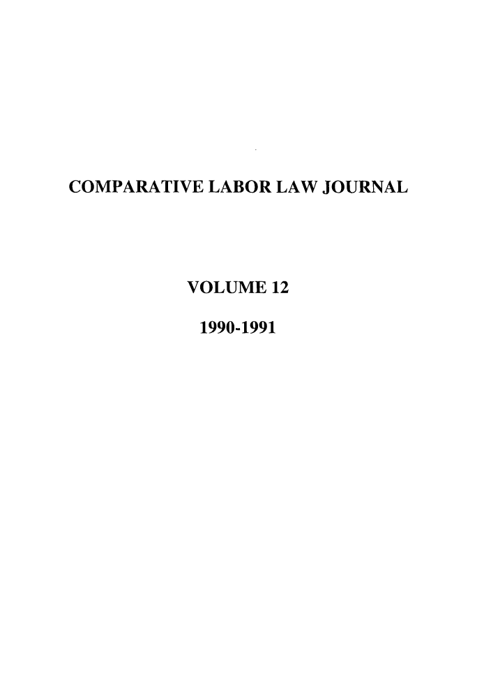 handle is hein.journals/cllpj12 and id is 1 raw text is: COMPARATIVE LABOR LAW JOURNAL