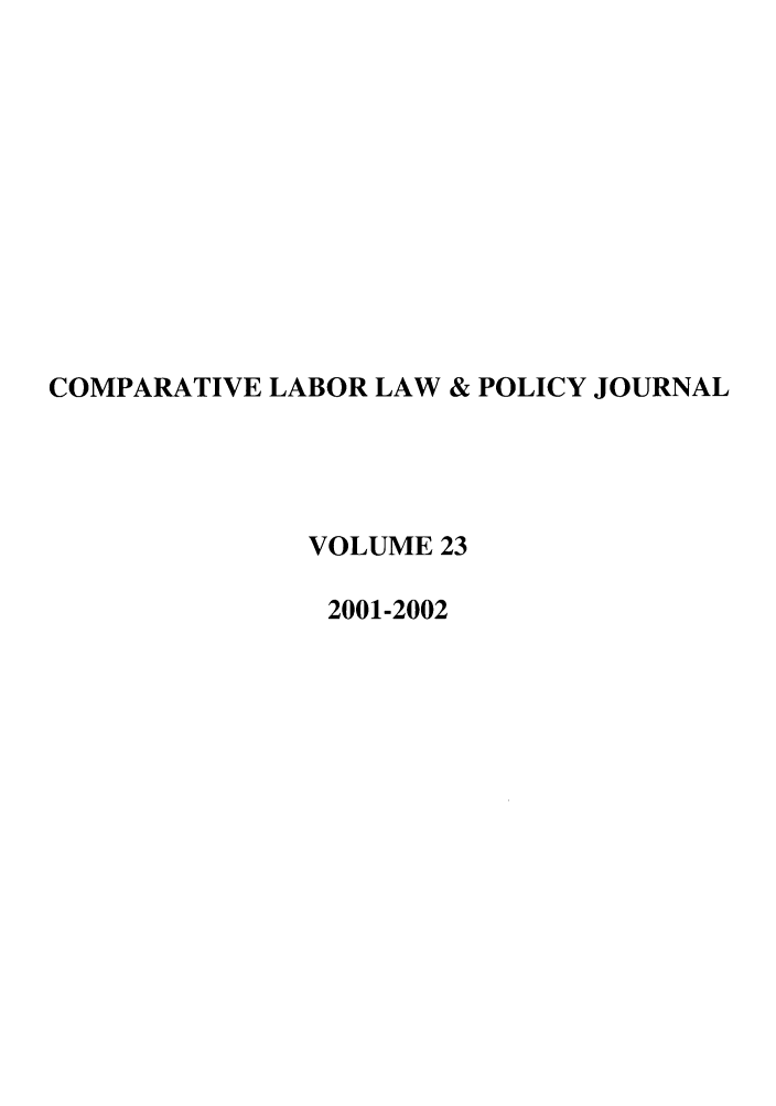 handle is hein.journals/cllpj23 and id is 1 raw text is: COMPARATIVE LABOR LAW & POLICY JOURNAL