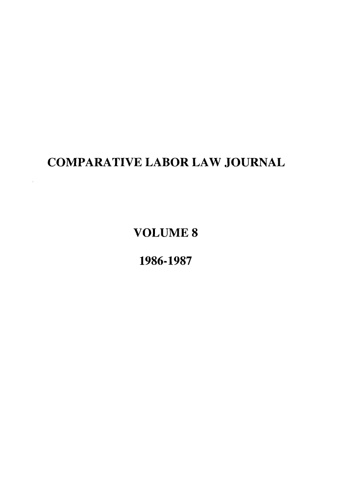 handle is hein.journals/cllpj8 and id is 1 raw text is: COMPARATIVE LABOR LAW JOURNAL