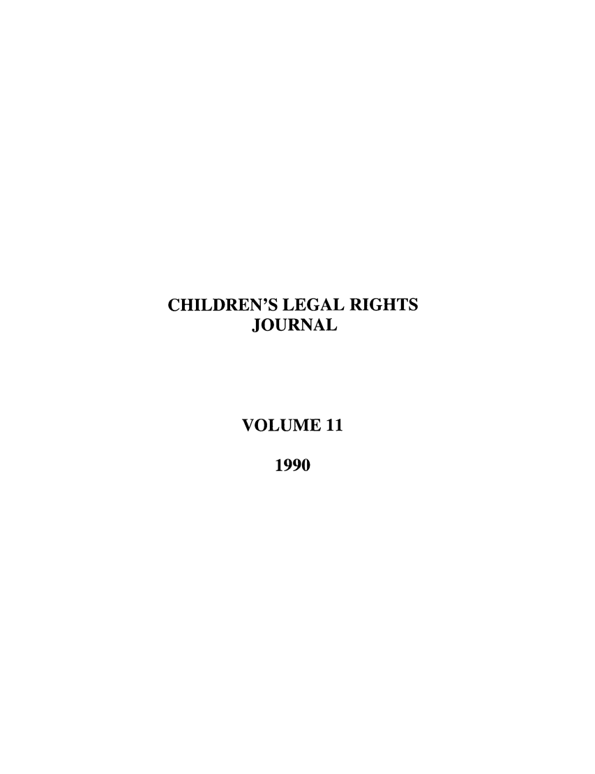 handle is hein.journals/clrj11 and id is 1 raw text is: CHILDREN'S LEGAL RIGHTS