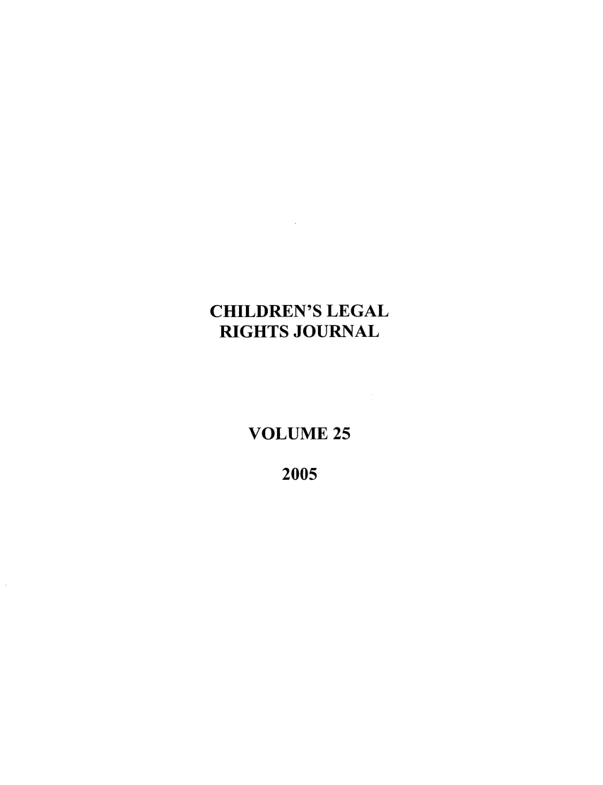 handle is hein.journals/clrj25 and id is 1 raw text is: CHILDREN'S LEGAL