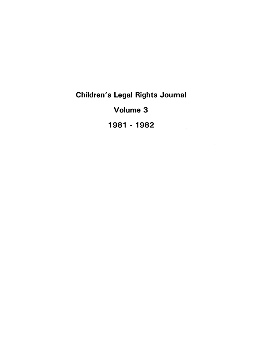 handle is hein.journals/clrj3 and id is 1 raw text is: Children's Legal Rights Journal