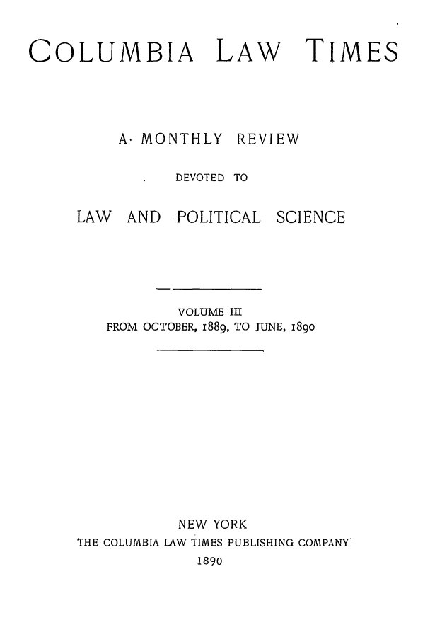 handle is hein.journals/clt3 and id is 1 raw text is: COLUMBIA LAW