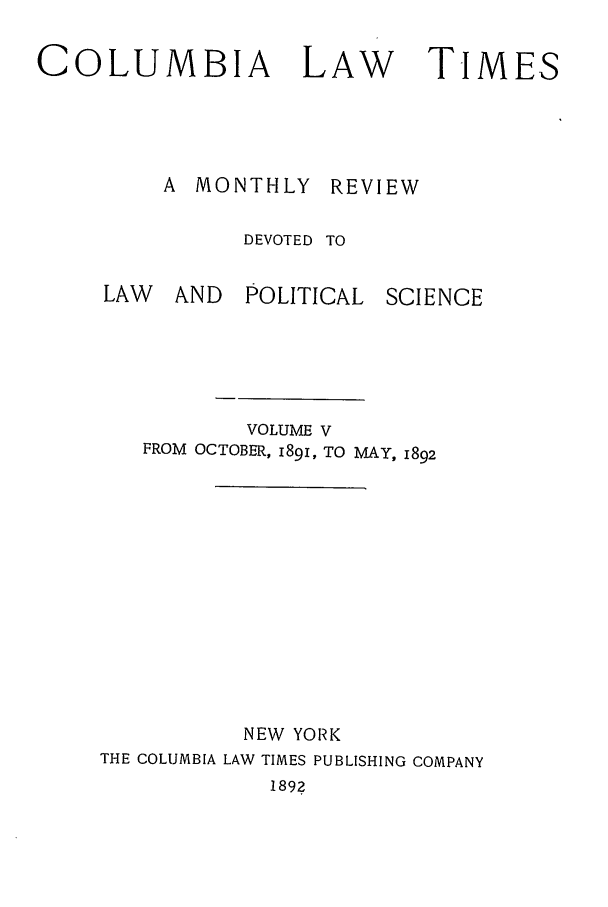 handle is hein.journals/clt5 and id is 1 raw text is: COLUMBIA       LAW     TIMES