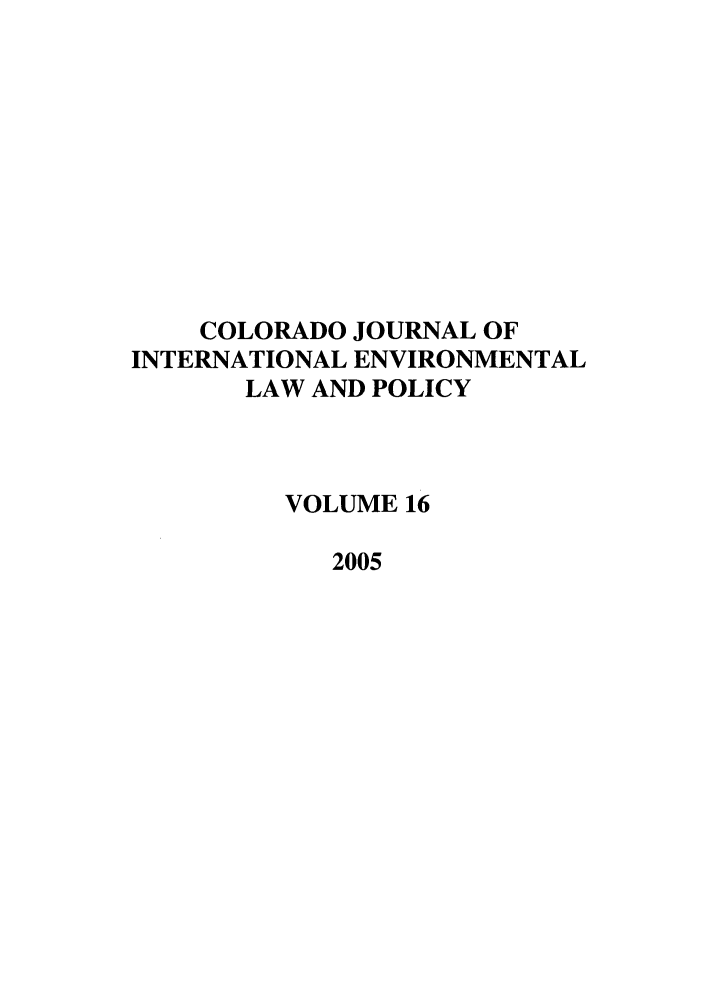 handle is hein.journals/colenvlp16 and id is 1 raw text is: COLORADO JOURNAL OF