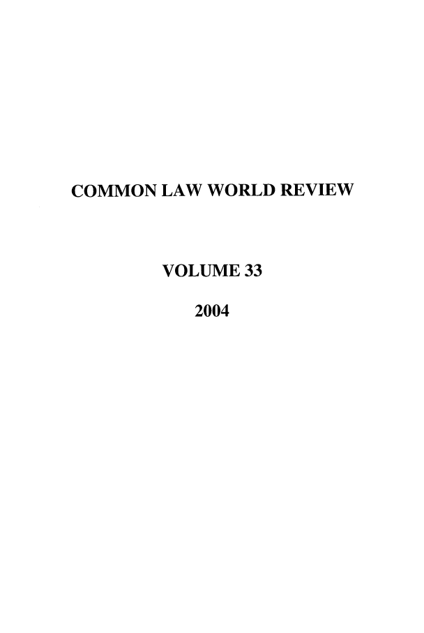handle is hein.journals/comlwr33 and id is 1 raw text is: COMMON LAW WORLD REVIEW