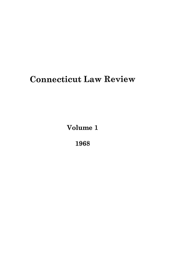 handle is hein.journals/conlr1 and id is 1 raw text is: Connecticut Law Review