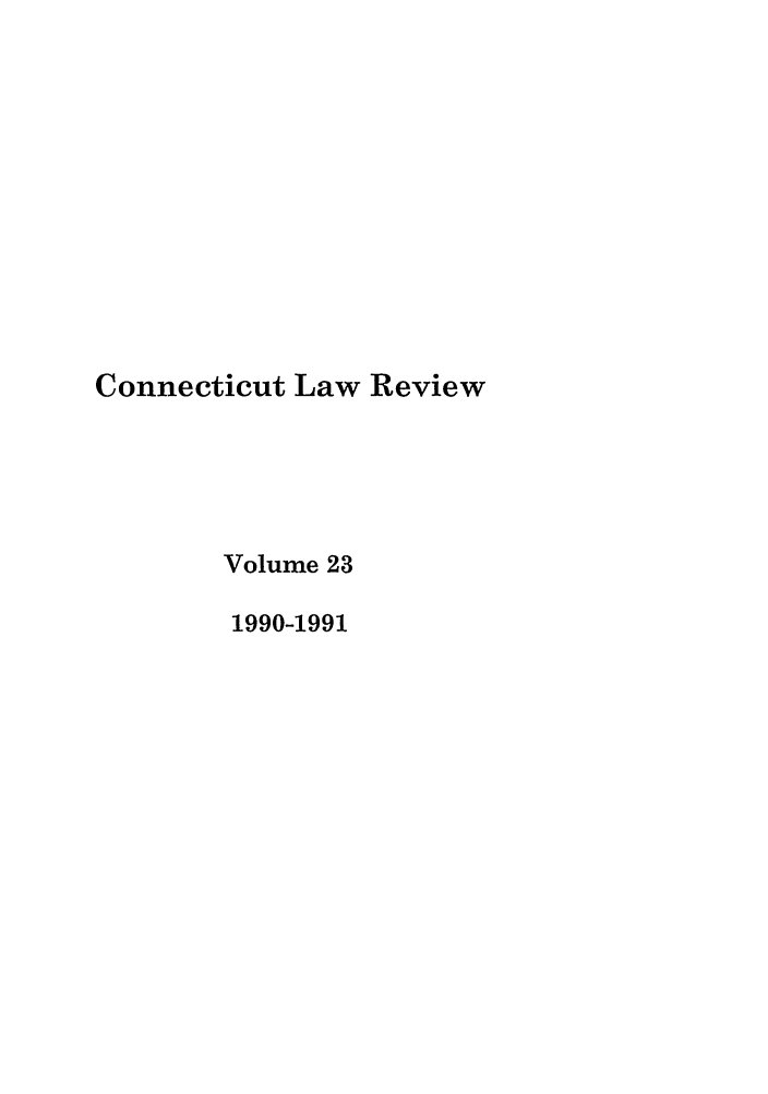 handle is hein.journals/conlr23 and id is 1 raw text is: Connecticut Law Review