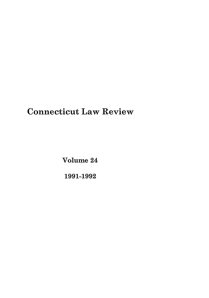 handle is hein.journals/conlr24 and id is 1 raw text is: Connecticut Law Review