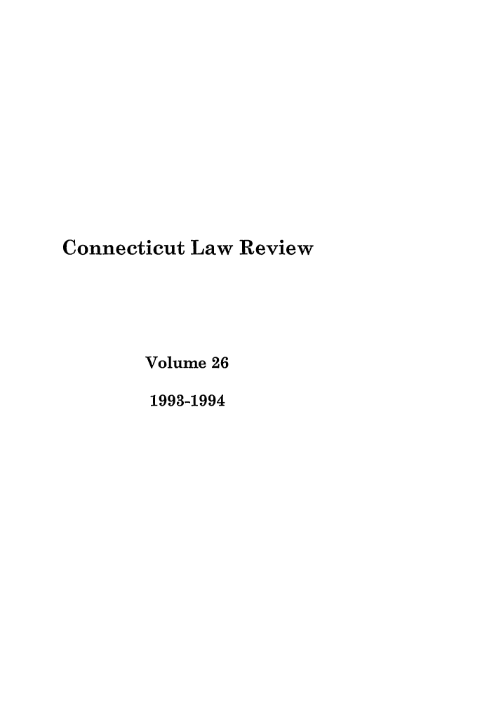 handle is hein.journals/conlr26 and id is 1 raw text is: Connecticut Law Review