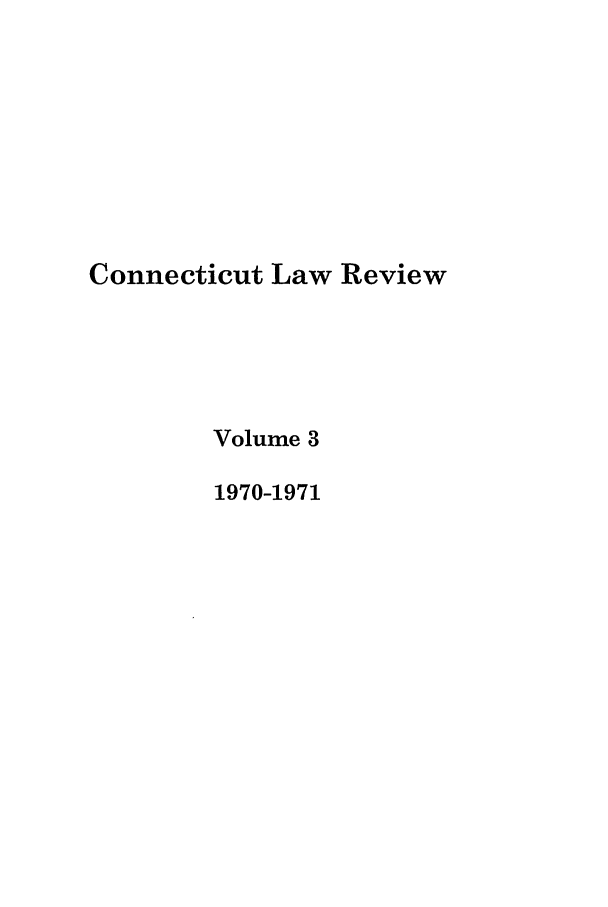 handle is hein.journals/conlr3 and id is 1 raw text is: Connecticut Law Review