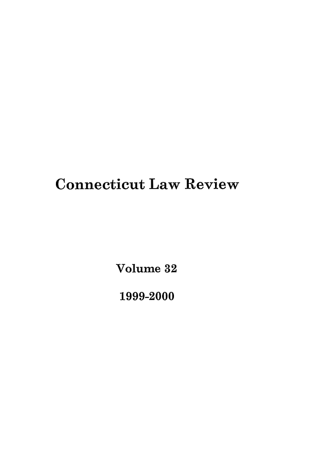 handle is hein.journals/conlr32 and id is 1 raw text is: Connecticut Law Review
