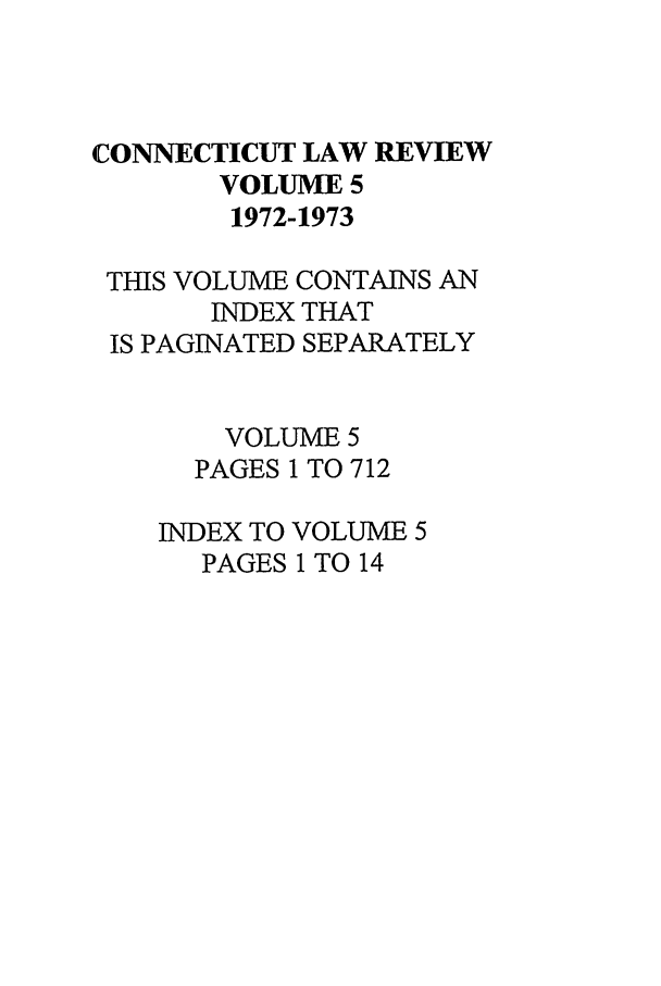 handle is hein.journals/conlr5 and id is 1 raw text is: CONNECTICUT LAW REVIEW