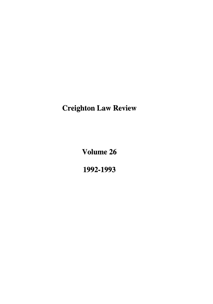 handle is hein.journals/creigh26 and id is 1 raw text is: Creighton Law Review