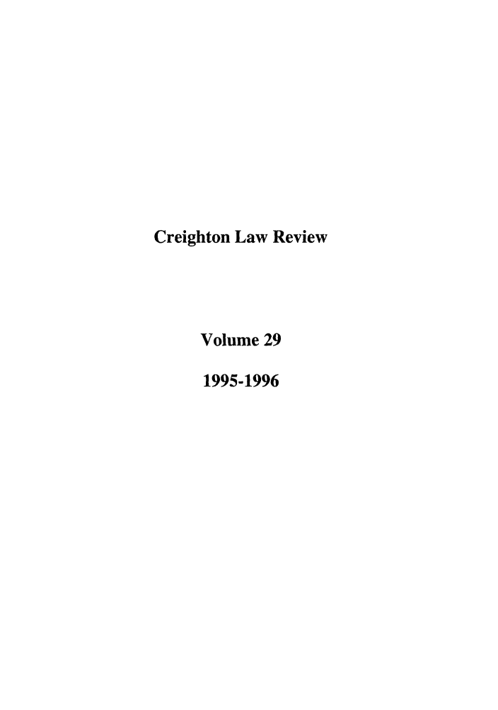 handle is hein.journals/creigh29 and id is 1 raw text is: Creighton Law Review