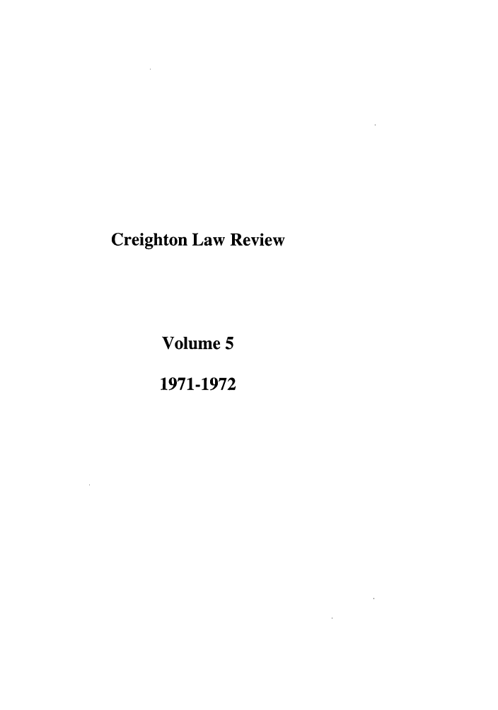 handle is hein.journals/creigh5 and id is 1 raw text is: Creighton Law Review