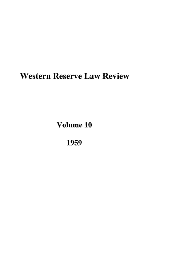 handle is hein.journals/cwrlrv10 and id is 1 raw text is: Western Reserve Law Review