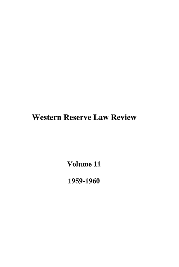 handle is hein.journals/cwrlrv11 and id is 1 raw text is: Western Reserve Law Review