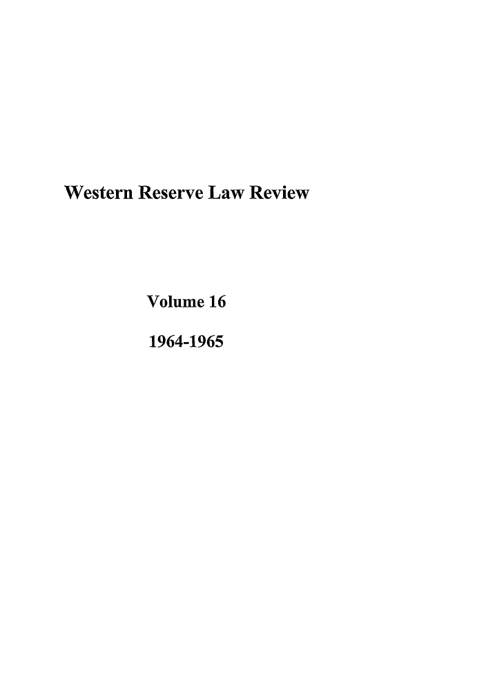 handle is hein.journals/cwrlrv16 and id is 1 raw text is: Western Reserve Law Review