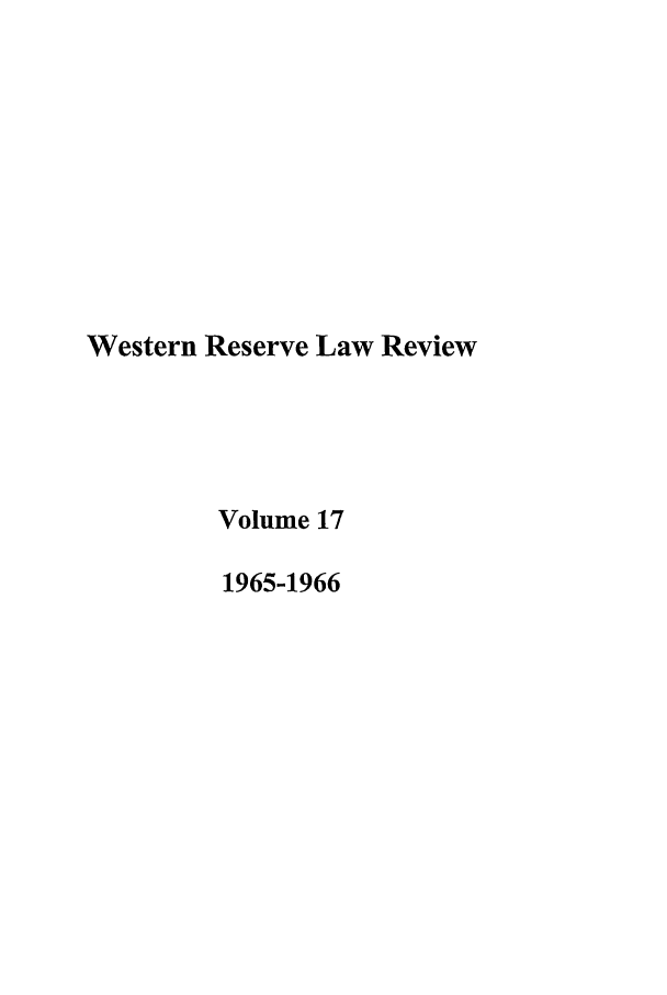 handle is hein.journals/cwrlrv17 and id is 1 raw text is: Western Reserve Law Review