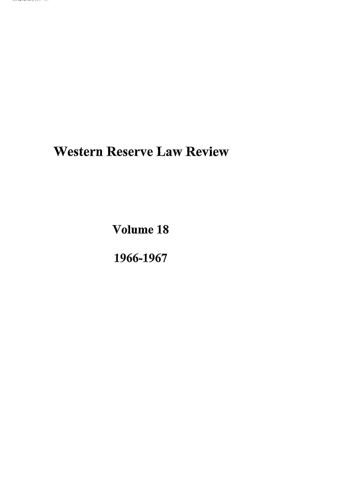 handle is hein.journals/cwrlrv18 and id is 1 raw text is: Western Reserve Law Review