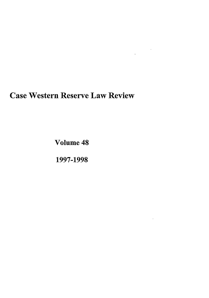 handle is hein.journals/cwrlrv48 and id is 1 raw text is: Case Western Reserve Law Review