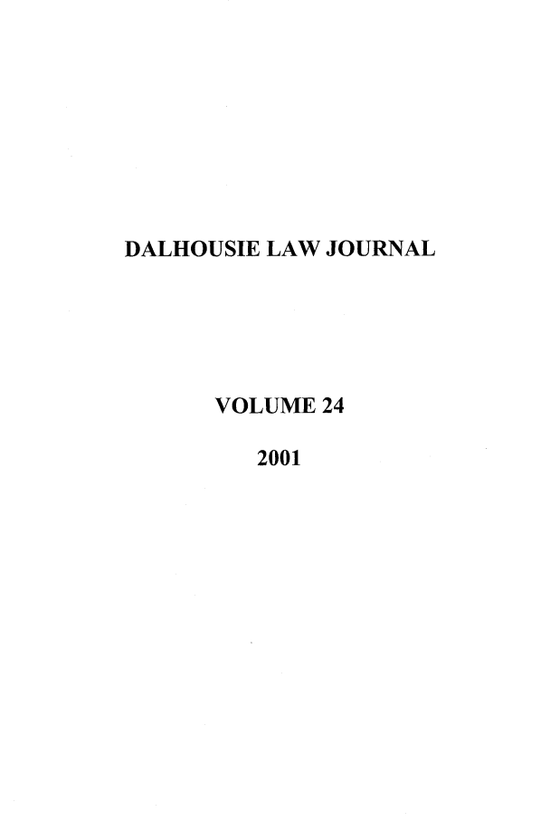 handle is hein.journals/dalholwj24 and id is 1 raw text is: DALHOUSIE LAW JOURNAL