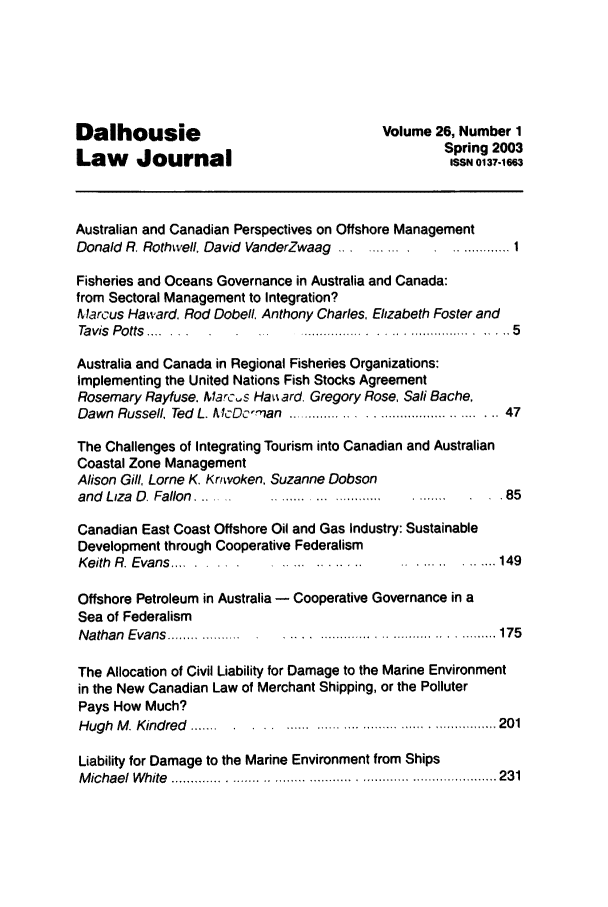 handle is hein.journals/dalholwj26 and id is 1 raw text is: Dalhousie                              Volume 26, Number 1